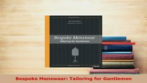 Download  Bespoke Menswear Tailoring for Gentlemen Download Full Ebook