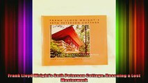 Read  Frank Lloyd Wrights Seth Peterson Cottage Rescuing a Lost Masterwork  Full EBook