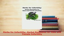 Download  Herbs for Infertility Herbal Remedies for Male and Female Infertility Ebook Online