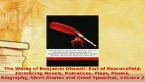 PDF  The Works of Benjamin Disraeli Earl of Beaconsfield Embracing Novels Romances Plays Poems Read Full Ebook