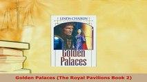 PDF  Golden Palaces The Royal Pavilions Book 2  Read Online