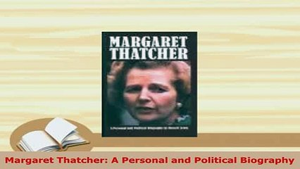PDF  Margaret Thatcher A Personal and Political Biography PDF Full Ebook