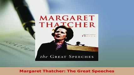 Download  Margaret Thatcher The Great Speeches Read Full Ebook