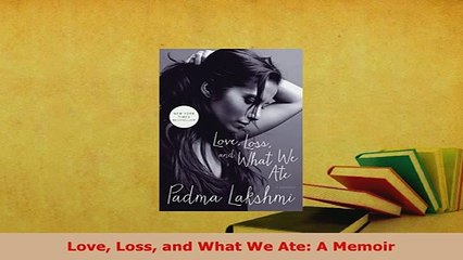 Download  Love Loss and What We Ate A Memoir Download Online