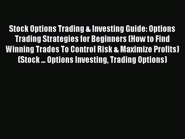 [Read book] Stock Options Trading & Investing Guide: Options Trading Strategies for Beginners