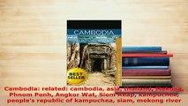 PDF  Cambodia related cambodia asia thailand Mekong Phnom Penh Angkor Wat Siem Reap kampuchea Download Full Ebook