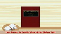 PDF  Holy Blood An Inside View of the Afghan War Read Full Ebook