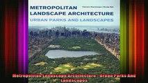 Read  Metropolitan Landscape Architecture  Urban Parks And Landscapes  Full EBook