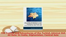 PDF  The Travels and Adventures of the Turkish Admiral Sidi Ali Reis In India Afghanistan Download Online