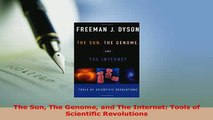 Download  The Sun The Genome and The Internet Tools of Scientific Revolutions PDF Online