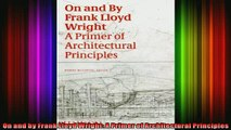 Read  On and by Frank Lloyd Wright A Primer of Architectural Principles  Full EBook