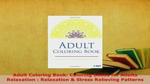 PDF  Adult Coloring Book Coloring Books for Adults Relaxation  Relaxation  Stress Relieving PDF Full Ebook