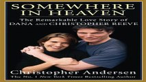 Download Somewhere in Heaven  The Remarkable Love Story of Dana and Christopher Reeve  Thorndike