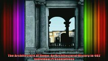 Read  The Architecture Of Rome An Architectural History in 402 Individual Presentations  Full EBook