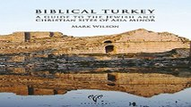 Download Biblical Turkey  A Guide to the Jewish and Christian Sites of Asia Minor