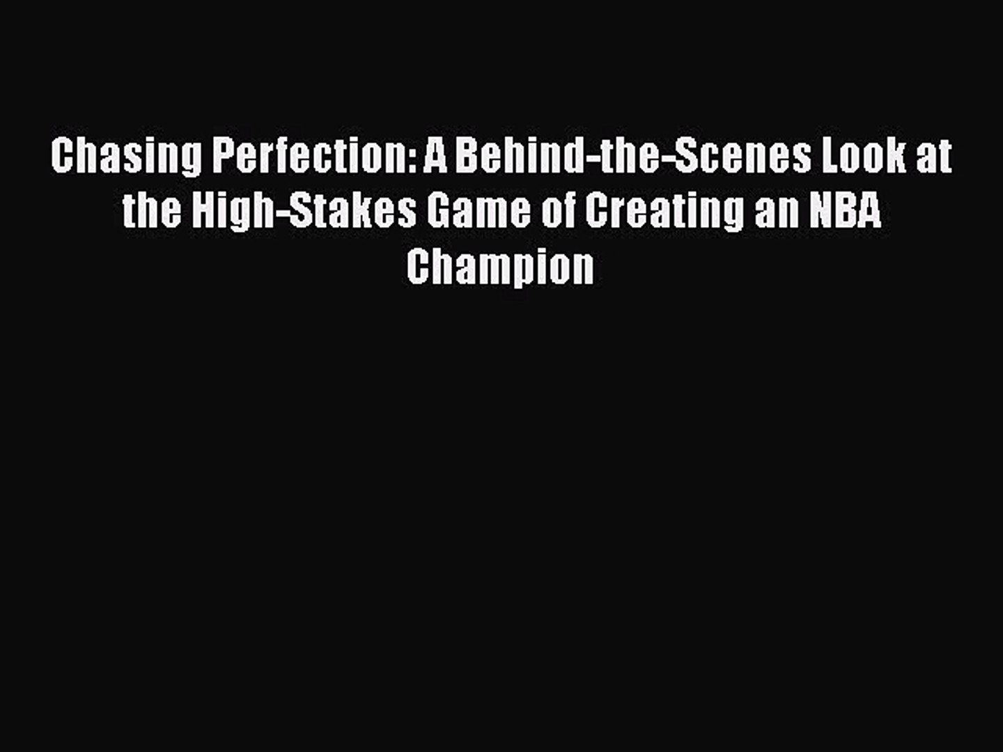 [Read Book] Chasing Perfection: A Behind-the-Scenes Look at the High-Stakes Game of Creating