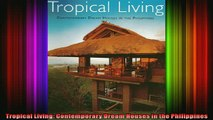 Read  Tropical Living Contemporary Dream Houses in the Philippines  Full EBook