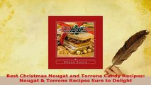 PDF  Best Christmas Nougat and Torrone Candy Recipes Nougat  Torrone Recipes Sure to Delight Download Full Ebook