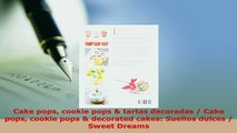 PDF  Cake pops cookie pops  tartas decoradas  Cake pops cookie pops  decorated cakes Sueños PDF Full Ebook