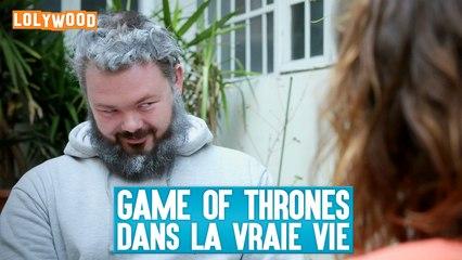 LOLYWOOD - Games Of Thrones : Dans la vraie vie