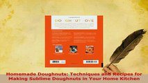 Download  Homemade Doughnuts Techniques and Recipes for Making Sublime Doughnuts in Your Home Read Full Ebook