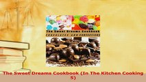 PDF  The Sweet Dreams Cookbook In The Kitchen Cooking 5 Read Online