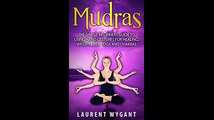 MUDRAS The Simple Beginners Guide to Using 30 Hand Gestures for Healing Weight Loss Yoga Mudras and