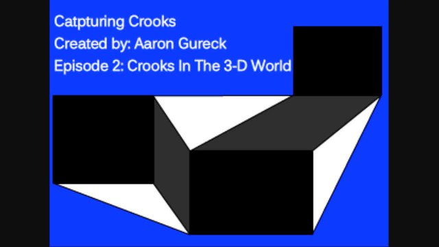 Capturing Crooks - Crooks In The 3-D World
