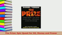 Download  The Prize Epic Quest for Oil Money and Power PDF Free