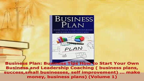 PDF  Business Plan Business Tips How to Start Your Own Business and Leadership Coaching  PDF Book Free