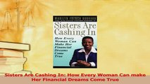 Read  Sisters Are Cashing In How Every Woman Can make Her Financial Dreams Come True PDF Online