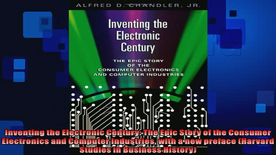 FREE PDF  Inventing the Electronic Century The Epic Story of the Consumer Electronics and Computer  FREE BOOOK ONLINE