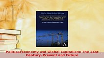 Download  Political Economy and Global Capitalism The 21st Century Present and Future Read Online