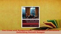 PDF  The Cross and Reaganomics Conservative Christians Defending Ronald Reagan Free Books