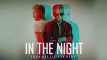 Calvin Harris ft. Ryan Tedder Onerepublic - In the night (New song 2016)