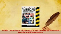 PDF  Talkin American Dictionary A Dictionary of Informal Words and Expressions Download Full Ebook