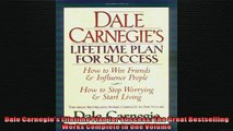 Free PDF Downlaod  Dale Carnegies Lifetime Plan for Success The Great Bestselling Works Complete In One  FREE BOOOK ONLINE
