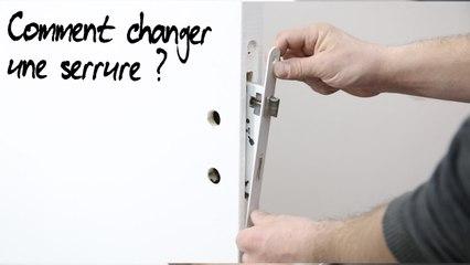 Comment changer une serrure ?