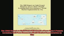 FREE DOWNLOAD  The 2009 Report on Light Forged Hammers of Less Than 4 Pounds Excluding Ball Peen Hammers  FREE BOOOK ONLINE