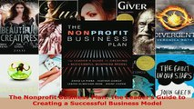 The Nonprofit Business Plan The Leaders Guide to Creating a Successful Business Model
