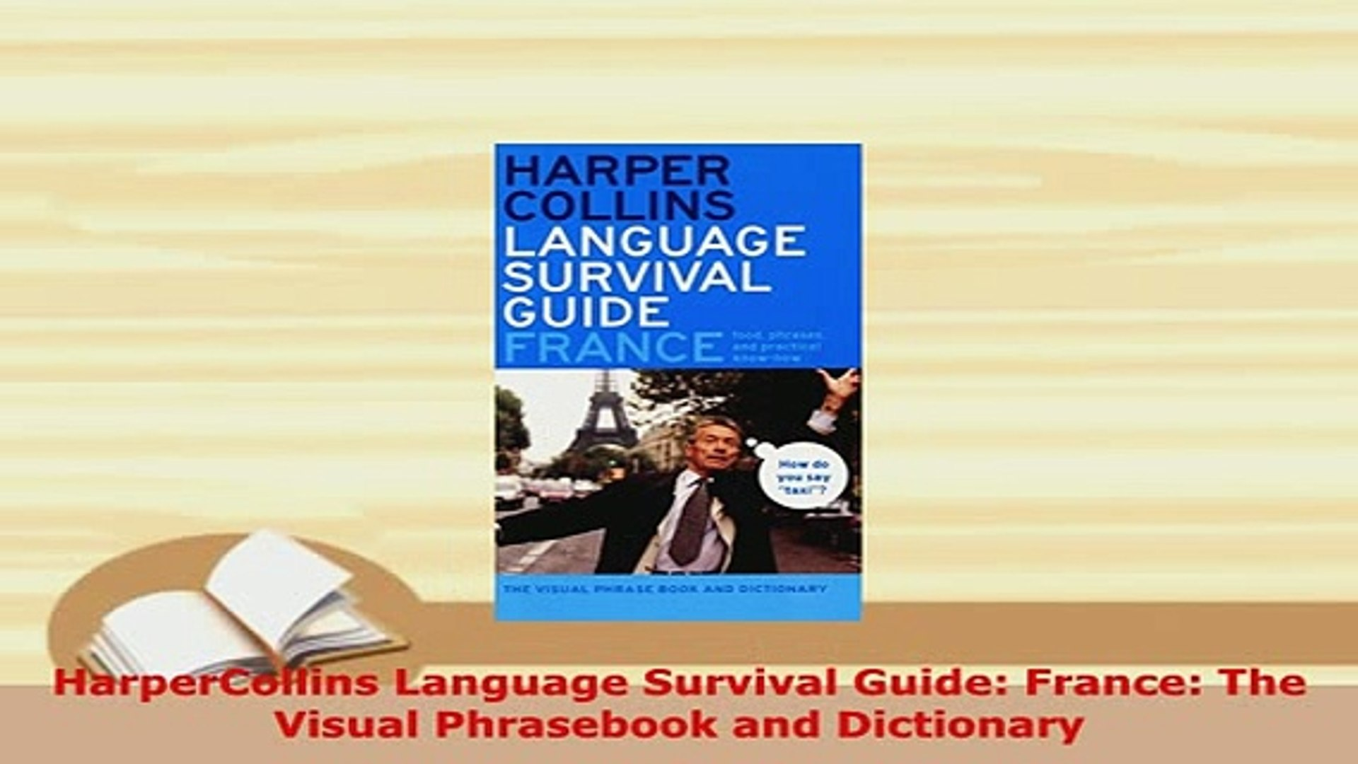 The Visual Phrasebook and Dictionary France HarperCollins Language Survival Guide