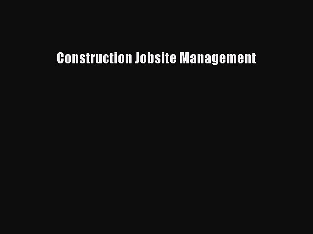 [Read Book] Construction Jobsite Management  EBook