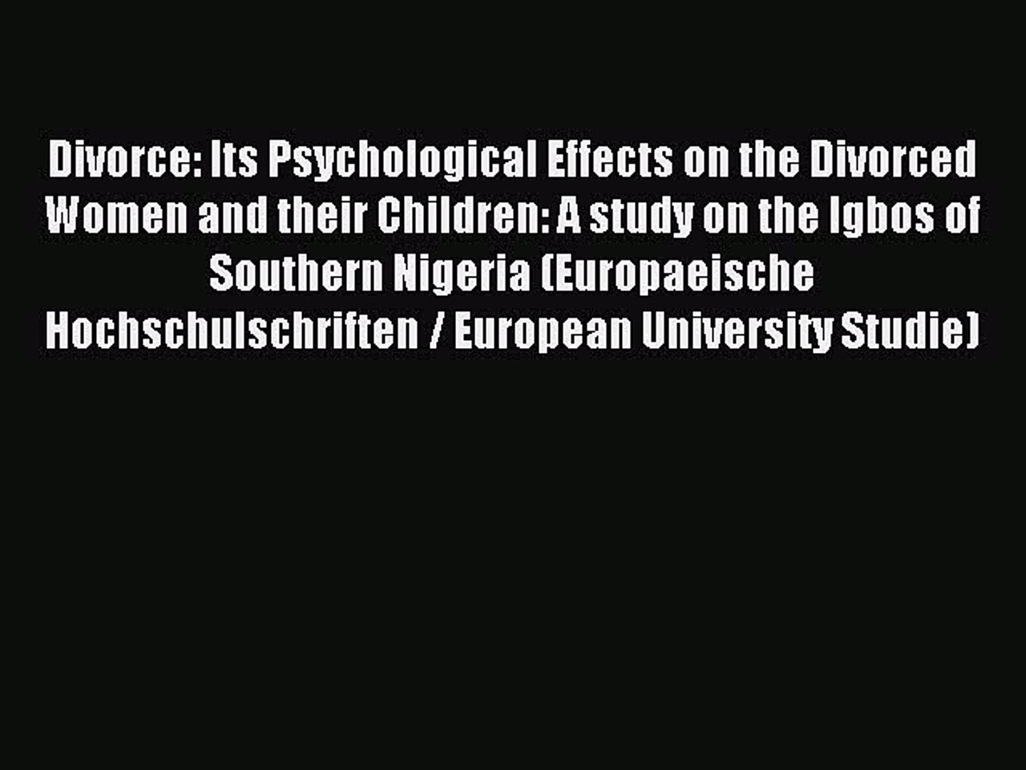 Download Divorce: Its Psychological Effects on the Divorced Women and their  Children: A study