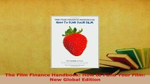 PDF  The Film Finance Handbook How to Fund Your Film New Global Edition Download Full Ebook