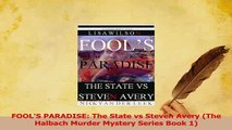 Download  FOOLS PARADISE The State vs Steven Avery The Halbach Murder Mystery Series Book 1 Ebook Free