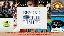 Beyond the Limits Confronting Global Collapse Envisioning a Sustainable Future