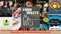 Food Waste Home Consumption Material Culture and Everyday Life Materializing Culture