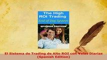 PDF  El Sistema de Trading de Alto ROI con Velas Diarias Spanish Edition Read Full Ebook