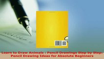 PDF  Learn to Draw Animals  Pencil Drawings Step by Step Pencil Drawing Ideas for Absolute Download Online