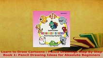 Download  Learn to Draw Cartoons  Pencil Drawings Step By Step Book 1 Pencil Drawing Ideas for Read Online